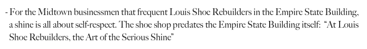 For the Midtown businessmen that frequent Louis Shoe Rebuilders in the Empire State Building, 